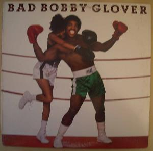 BOBBY GLOVER - Bad Bobby Glover - LP