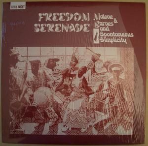 MALONE & BARNES AND SPONTANEOUS SIMPLICITY - Freedom serenade - LP