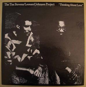 THE TIM STEVENS / LEONARD JOHNSON PROJECT - Thinking about love - LP