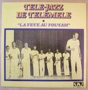 TELE-JAZZ DE TELEMELE - La fete au foutah - LP