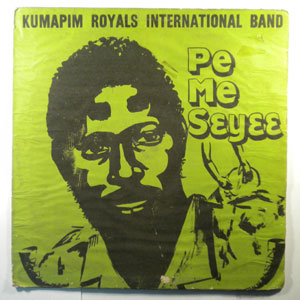 KUMAPIM ROYALS BAND - Pe me seyee - LP