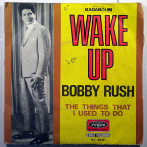 BOBBY RUSH - Wake up - 7inch (SP)