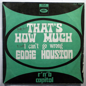 EDDIE HOUSTON - I can't go wrong / That's how much - 45T (SP 2 titres)