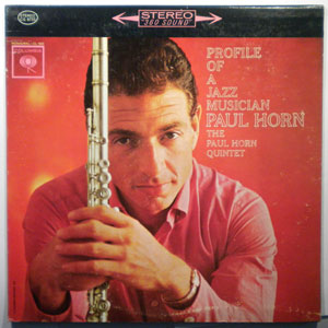 THE PAUL HORN QUINTET - Profile Of A Jazz Musician - LP