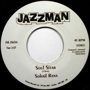 SOHAIL RANA / THE PUNJABS - Soul Sitar / Sitar Blues - 45T (SP 2 titres)
