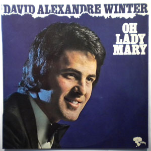 DAVID ALEXANDRE WINTER - Oh Lady Mary - LP