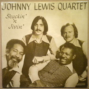 JOHNNY LEWIS QUARTET - Shuckin' 'N Jivin' - LP