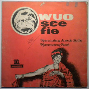 KYEREMATENG ATWEDE AND THE KYEREMATENG STARS - Owuo Osee Ofie - LP