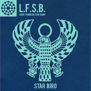 LEROY FRANKLYN STARBIRD BAND - Star bird - 7inch (SP)