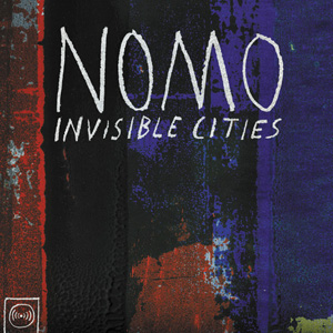 NOMO - Invisible Cities - LP