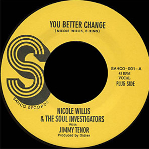 NICOLE WILLIS AND SOUL INVESTIGATORS - You better change - 7inch (SP)