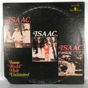 ISAAC ''REDD'' HOLT UNLIMITED - Isaac, Isaac, Isaac - 33T