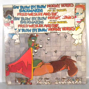 FRED WESLEY AND THE HORNY HORNS - Say Blow By Blow Backwards - LP