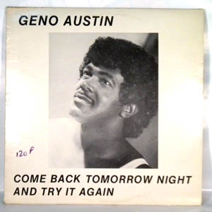 GENO AUSTIN - Come back tomorrow night and try again - LP