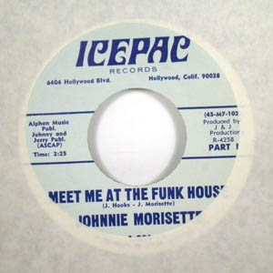 JOHNNIE MORISETTE - Meet me at the Funk house - 45T (SP 2 titres)