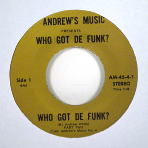 ANDREW WHITE - Who got the funk - 7inch (SP)