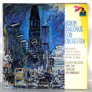 OLIVER NELSON AND THE BERLIN DREAMBAND - Berlin Dialogue For Orchestra - LP