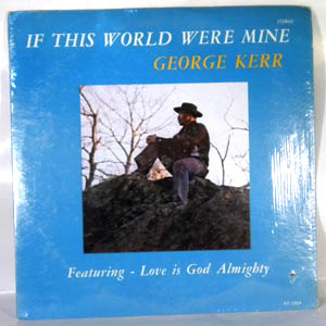 GEORGE KERR - If This World Were Mine - 33T