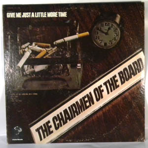 THE CHAIRMEN OF THE BOARD - Give Me Just A Little More Time - LP