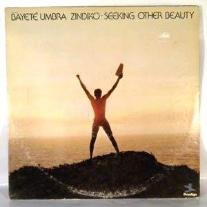 BAYETE UMBRA ZINDIKO - Seeking Other Beauty - LP