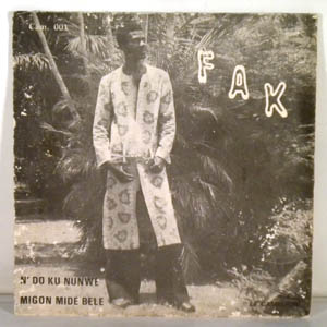 FAK ET LES VOLCANS - N'do ku nunwe- Mignon mide bele - 7inch (SP)