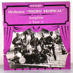 ORCHESTRE NEGRO TROPICAL - Josephine- Veve - 7inch (SP)