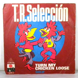 T.R. SELECTION - Turn my chicken loose / Soulin - 7inch (SP)