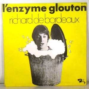 RICHARD DE BORDEAUX - L'enzyme Glouton / Les Parents d'Hortense - 45T (SP 2 titres)