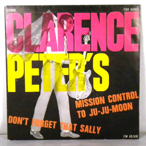 CLARENCE PETER'S - Mission Control To Ju-Ju Moon / Don't Forget That Sally - 7inch (SP)