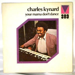 CHARLES KYNARD - Your Mama Don't Dance - LP