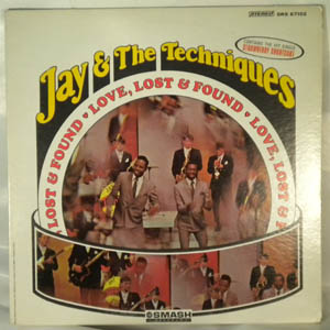 JAY & THE TECHNIQUES - Love lost and found - LP