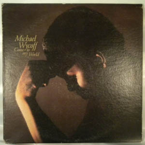 MICHAEL WYCOFF - Come to my world - LP