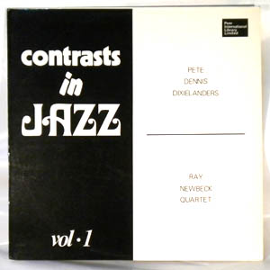 PETE DENNIS DIXIELANDERS / RAY NEWBECK QUARTET - Contrasts in Jazz Vol. 1 - LP