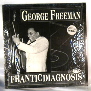 GEORGE FREEMAN - Frantic Diagnosis - LP