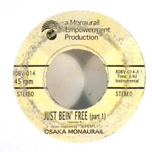 OSAKA MONORAIL - Just Bein' Free Pt. 1 & 2 - 7inch (SP)