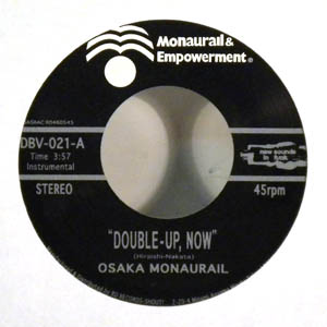 OSAKA MONORAIL - Double Up Now / Groovy, Groovy, Groovy Pt. 2 - 45T (SP 2 titres)