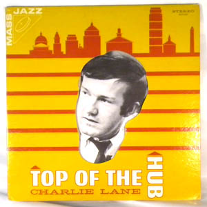 CHARLIE LANE - Top Of The Hub - LP