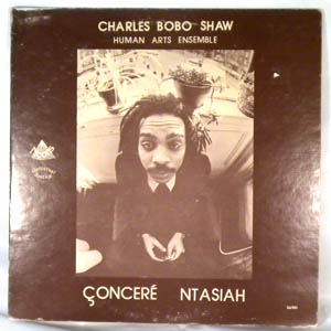 CHARLES BOBO SHAW HUMAN ARTS ENSEMBLE - Concere Ntasiah - LP