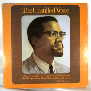 MALCOLM X - The Unstilled Voice - LP