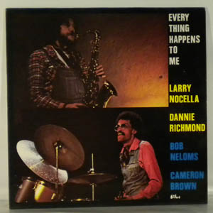 LARRY NOCELLA DANNIE RICHMOND - Every Thing Happens To Me - LP