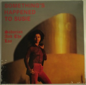 SABORIAN AND THE LOS - Something's happened to Susie - LP