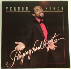 VERNON BURCH - Playing hard to get - LP
