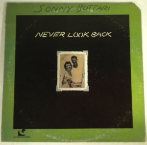 SONNY BOTTARI - Never look back - LP