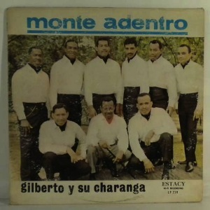 GILBERTO Y SU CHARANGA - Monte Adentro - LP
