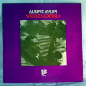 ALBERT AYLER - Witches & Devils - LP