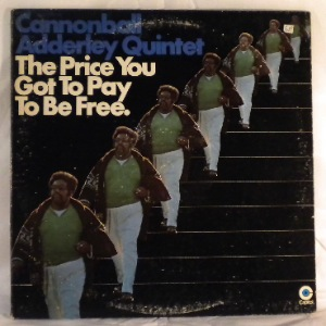 CANNONBALL ADDERLEY QUINTET - The Price You Got To Pay To Be Free - LP x 2 