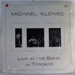 MICHAEL KLENIEC - Live at the Soho in Toronto - LP