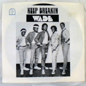 WADE - Keep breakin' - 45T (SP 2 titres)