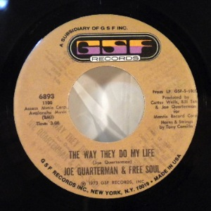 SIR JOE QUARTERMAN & FREE SOUL - The Way They Do My Life / Find Yourself - 7inch (SP)