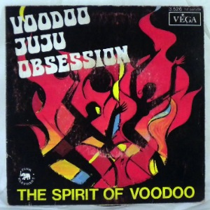 THE SPIRIT OF VOODOO - Voodoo Juju Obsession - 7inch (SP)